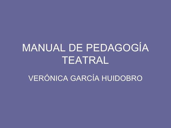 MANUAL DE PEDAGOGÍA TEATRAL VERÓNICA GARCÍA HUIDOBRO