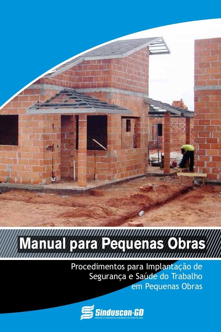 Manual para Pequenas Obras       Procedimentos para Implantação de            Segurança e Saúde do Trabalho               ...