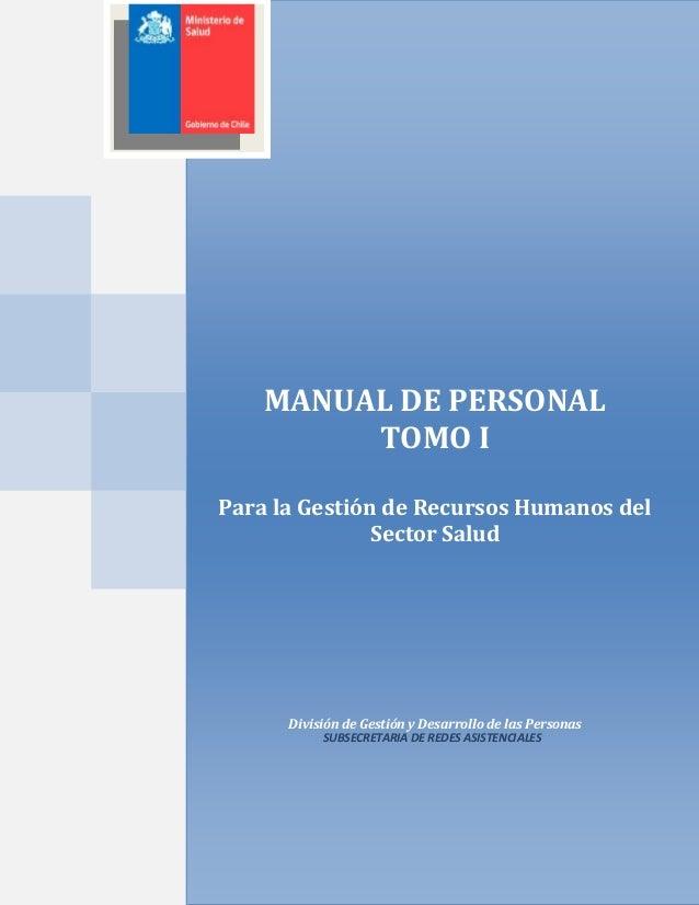 MANUAL DE PERSONAL TOMO I Para la Gestión de Recursos Humanos del Sector Salud División de Gestión y Desarrollo de las Per...