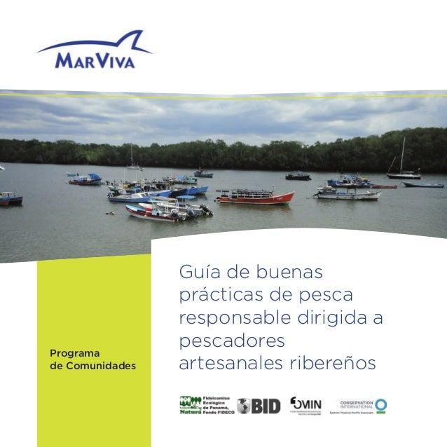 Guía de buenas prácticas de pesca responsable dirigida a pescadores artesanales ribereños Programa de Comunidades