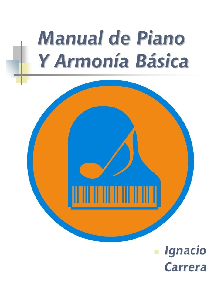 Manual de Piano Y Armonía Básica                  Ignacio              Carrera