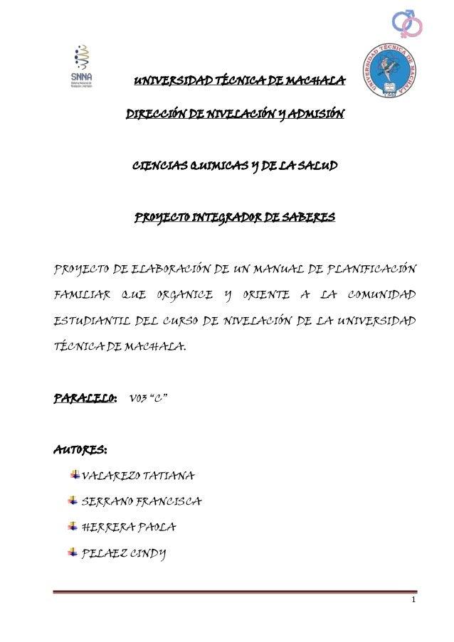 1 UNIVERSIDAD TÉCNICA DE MACHALA DIRECCIÓN DE NIVELACIÓN Y ADMISIÓN CIENCIAS QUIMICAS Y DE LA SALUD PROYECTO INTEGRADOR DE...