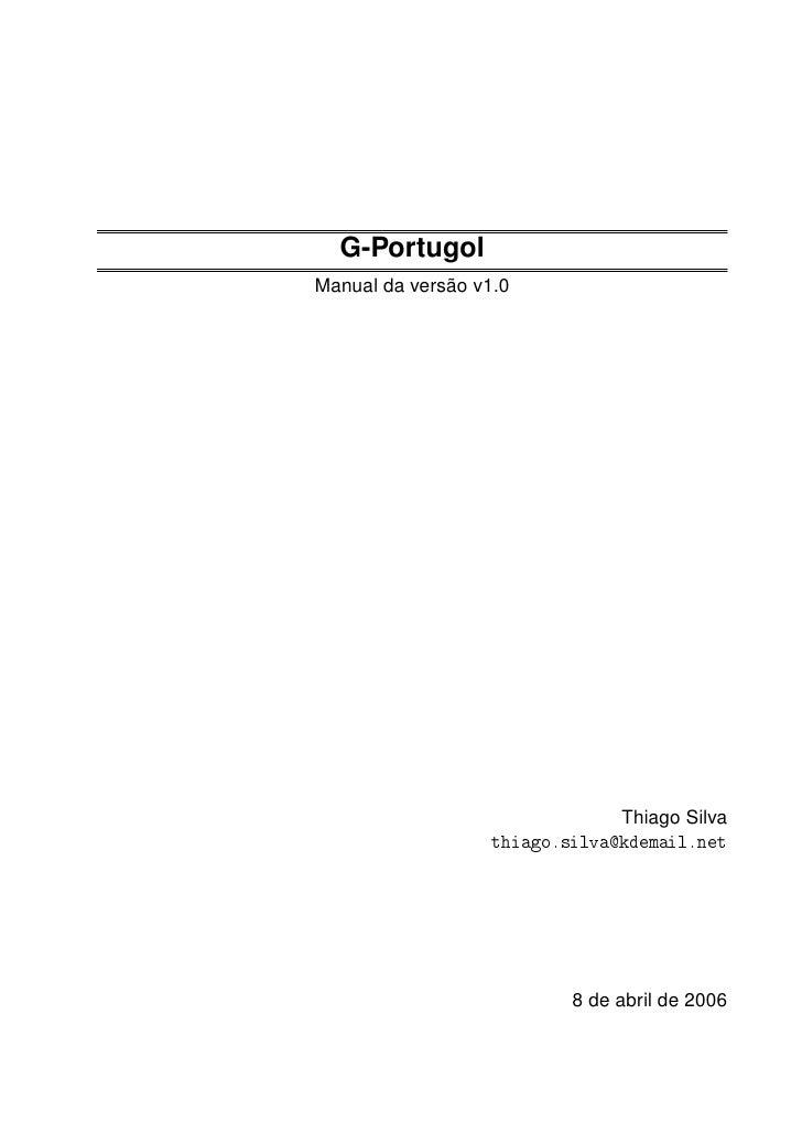 G-PortugolManual da versão v1.0                                Thiago Silva                   thiago.silva@kdemail.net    ...