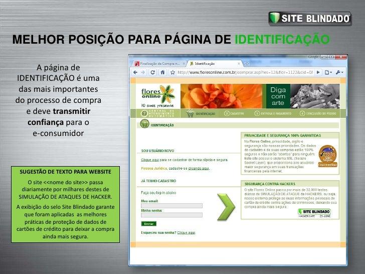 MELHOR POSIÇÃO PARA PÁGINA DE PRODUTO<br />O selo Site Blindado deve ser exibido em todas as páginas do site para criar a ...