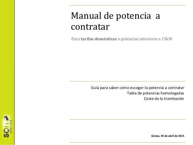 Manual de potencia a contratar Guía para saber cómo escoger la potencia a contratar Tabla de potencias homologadas Coste d...