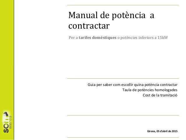 Manual de potència a contractar Guia per saber com escollir quina potència contractar Taula de potències homologades Cost ...