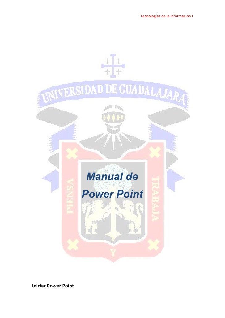 Tecnologías de la Información I                           Manual de                       Power Point     Iniciar Power Po...