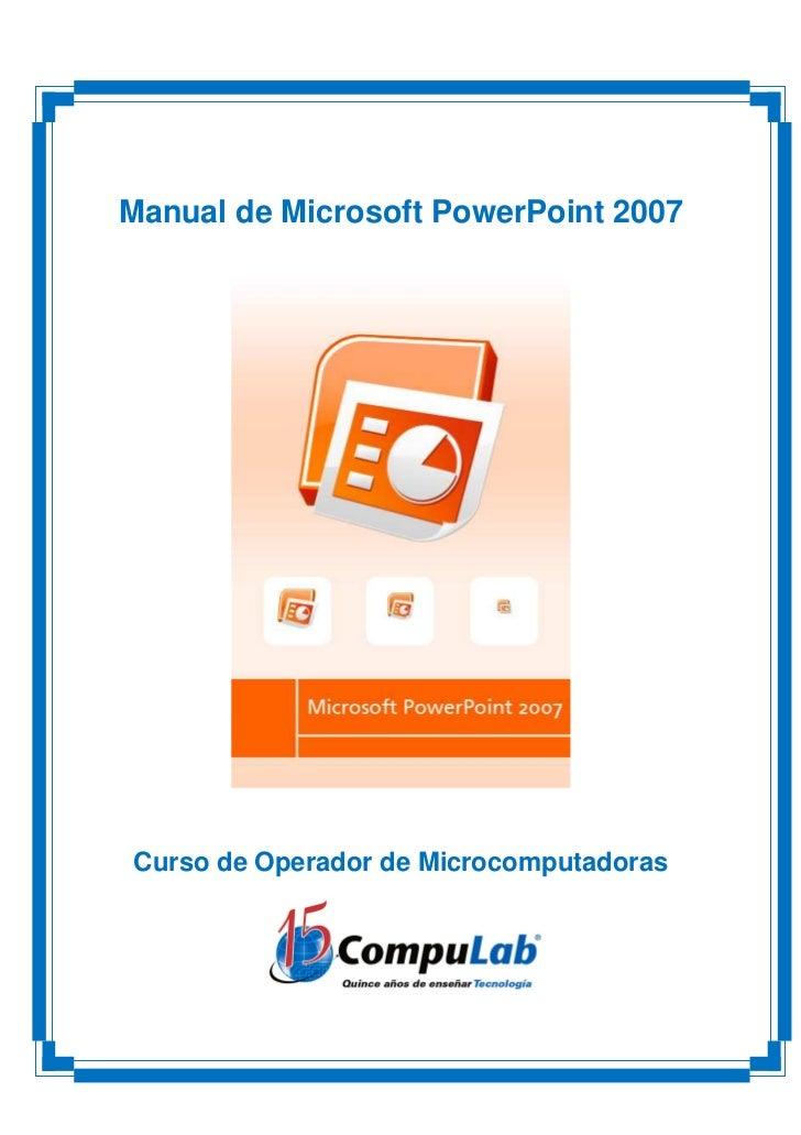 Manual de Microsoft PowerPoint 2007Curso de Operador de Microcomputadoras