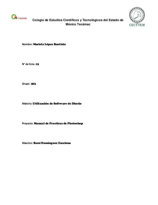 Colegio de Estudios Científicos y Tecnológicos del Estado de                              México TecámacNombre: Mariela Ló...