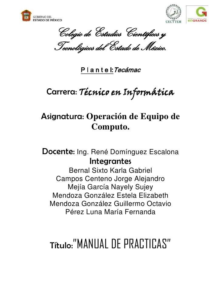Colegio de Estudios Científicos y   Tecnológicos del Estado de México.           P l a n t e l:Tecámac Carrera: Técnico en...
