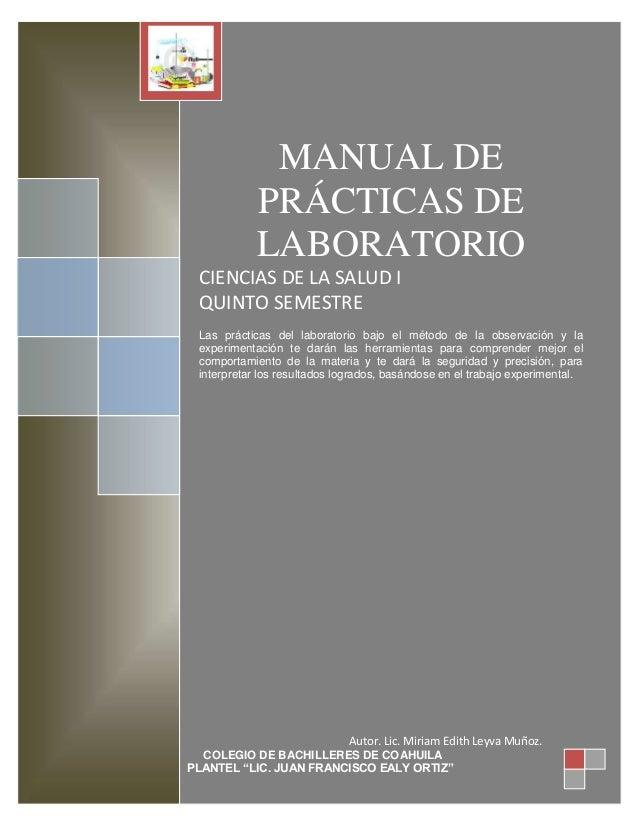 MANUAL DE PRÁCTICAS DE LABORATORIO CIENCIAS DE LA SALUD I QUINTO SEMESTRE Las prácticas del laboratorio bajo el método de ...