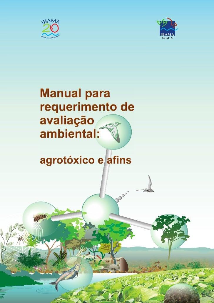 IBAMA                      M M A     Manual para requerimento de avaliação ambiental:  agrotóxico e afins