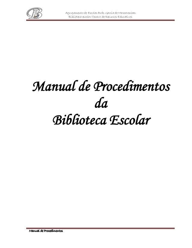 Agrupamento de Escolas Brás Garcia de Mascarenhas Biblioteca escolar/Centro de Recursos Educativos Manual de Procedimentos...