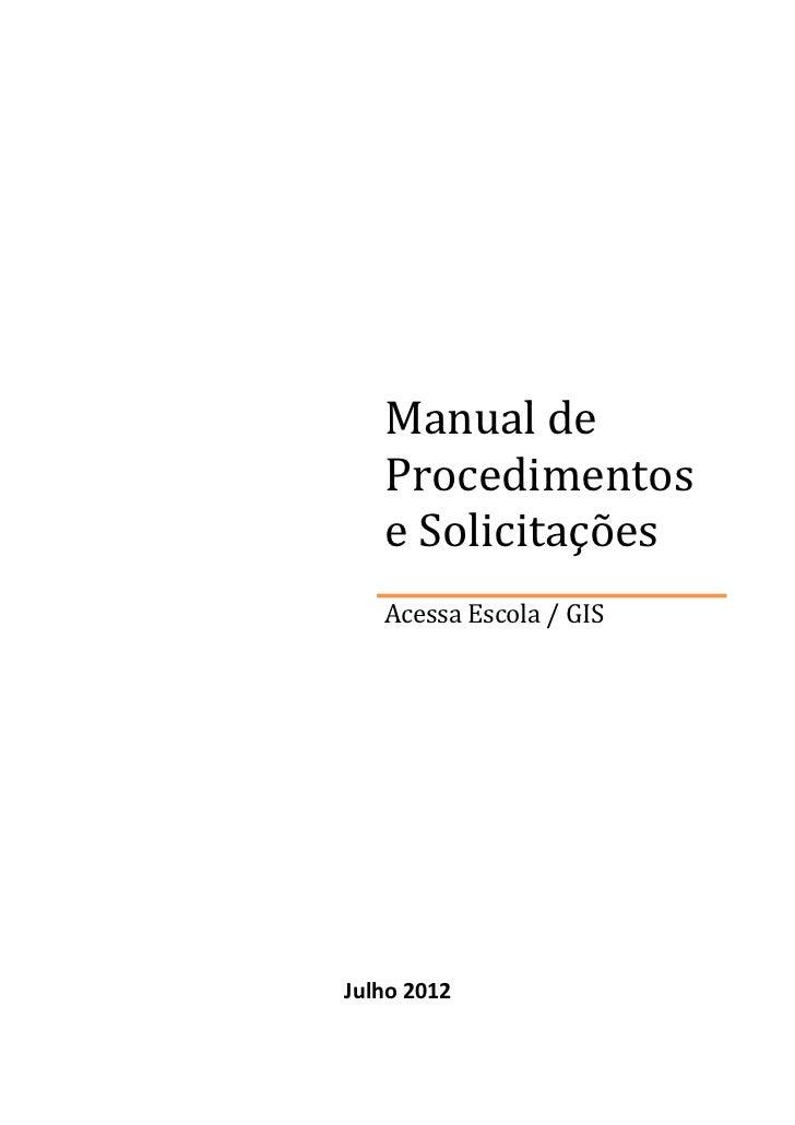 Manual de   Procedimentos   e Solicitações   Acessa Escola / GISJulho 2012