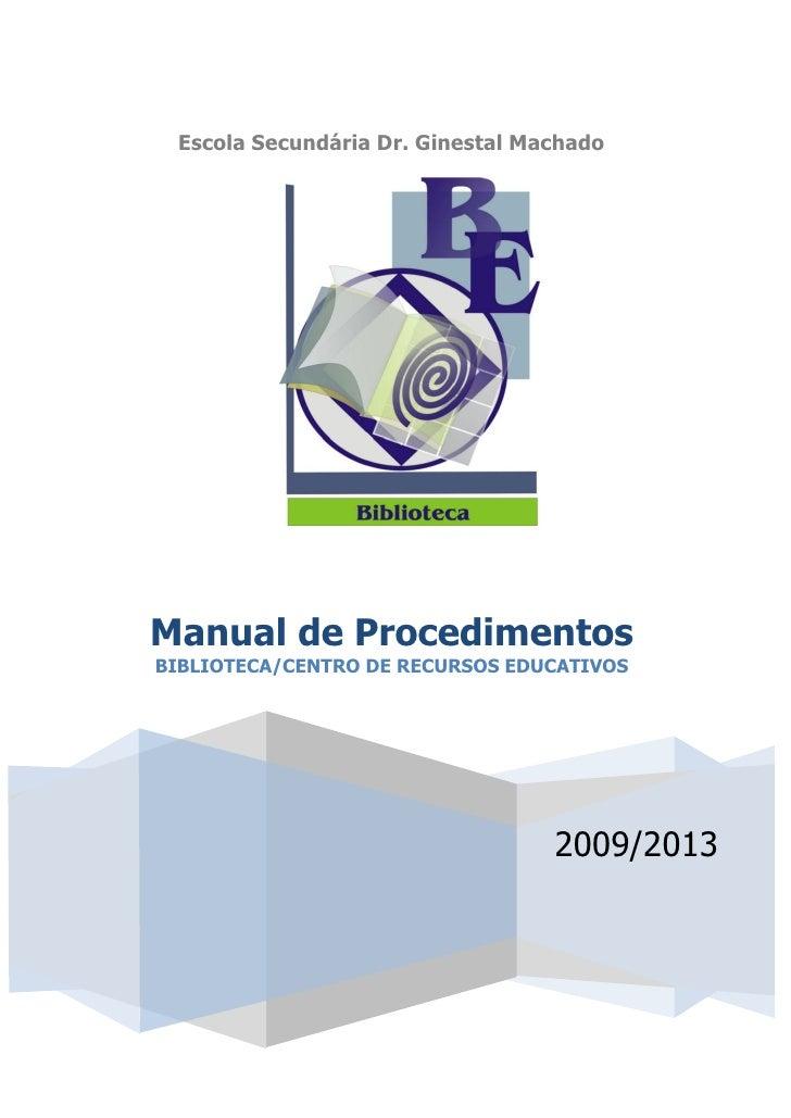 Escola Secundária Dr. Ginestal MachadoManual de ProcedimentosBIBLIOTECA/CENTRO DE RECURSOS EDUCATIVOS                     ...