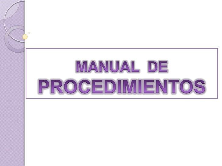 MANUAL  DE PROCEDIMIENTOS<br />