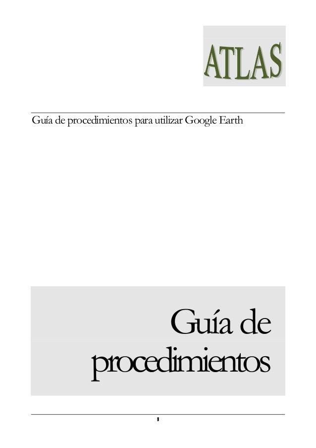 Guía de procedimientos para utilizar Google Earth  Guía de procedimientos i