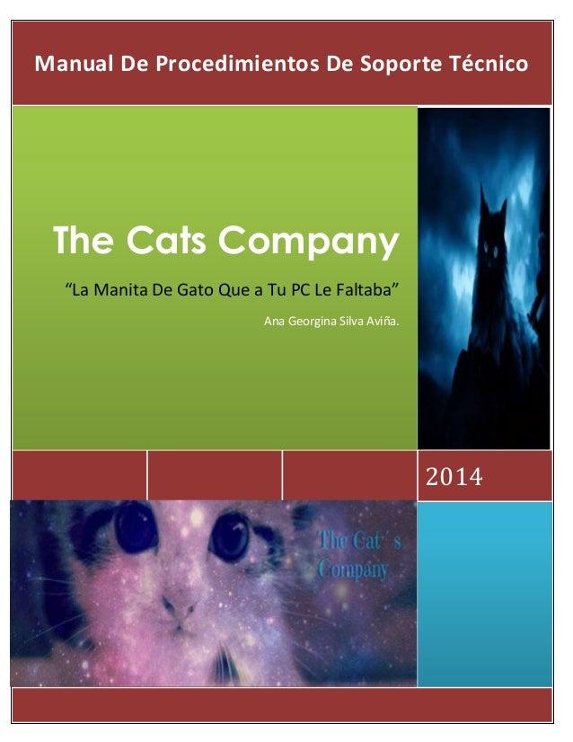 "2014 The Cats Company ""La Manita De Gato Que a Tu PC Le Faltaba"" Ana Georgina Silva Aviña. Manual De Procedimientos De Sop..."
