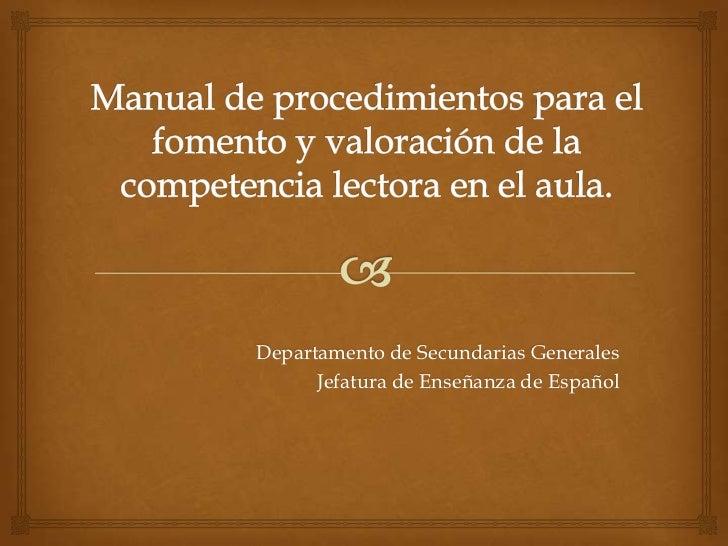 Departamento de Secundarias Generales      Jefatura de Enseñanza de Español