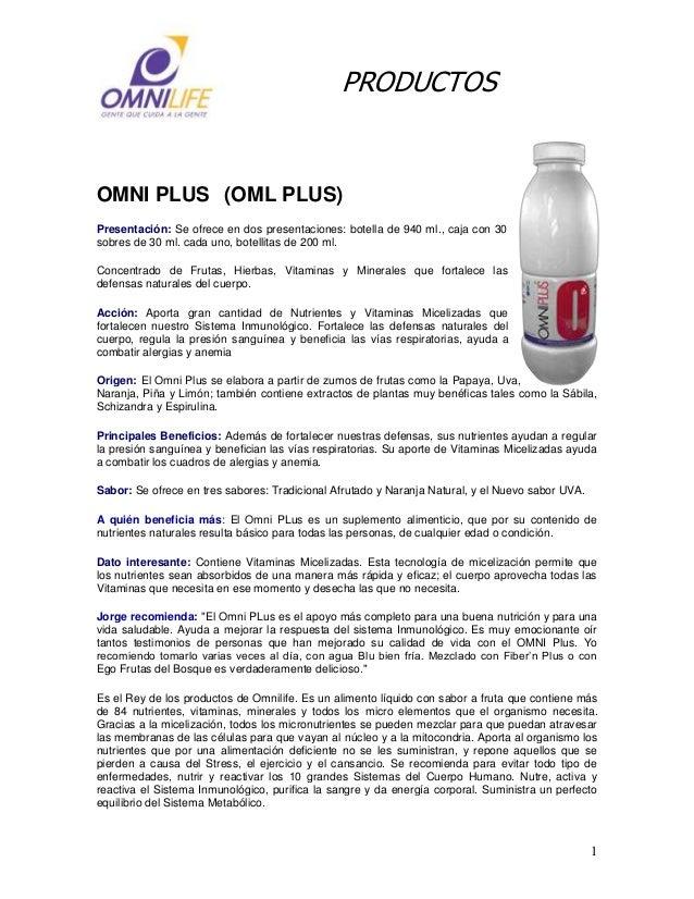 1 PRODUCTOS OMNI PLUS (OML PLUS) Presentación: Se ofrece en dos presentaciones: botella de 940 ml., caja con 30 sobres de ...