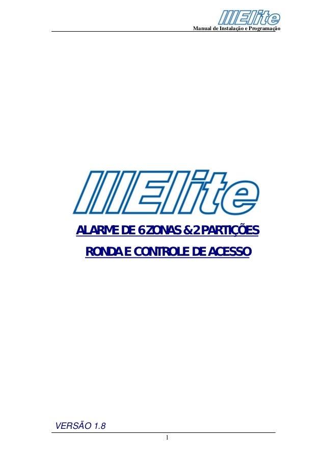 Manual de Instalação e Programação    ALARME DE 6 ZONAS & 2 PARTIÇÕES      RONDA E CONTROLE DE ACESSOVERSÃO 1.8           ...