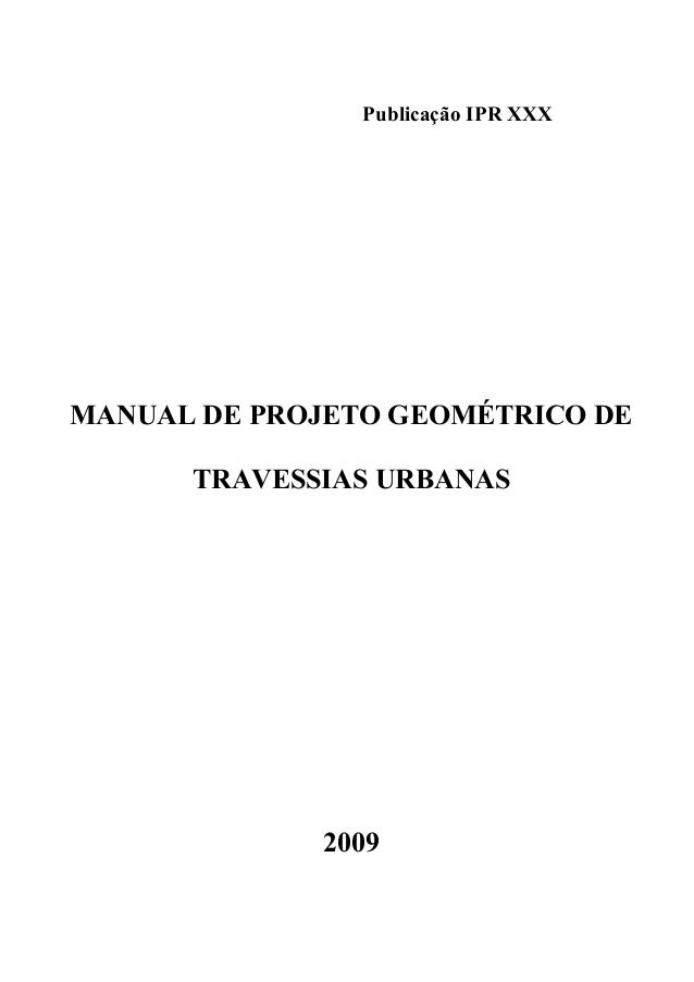 Publicação IPR XXX MANUAL DE PROJETO GEOMÉTRICO DE TRAVESSIAS URBANAS 2009