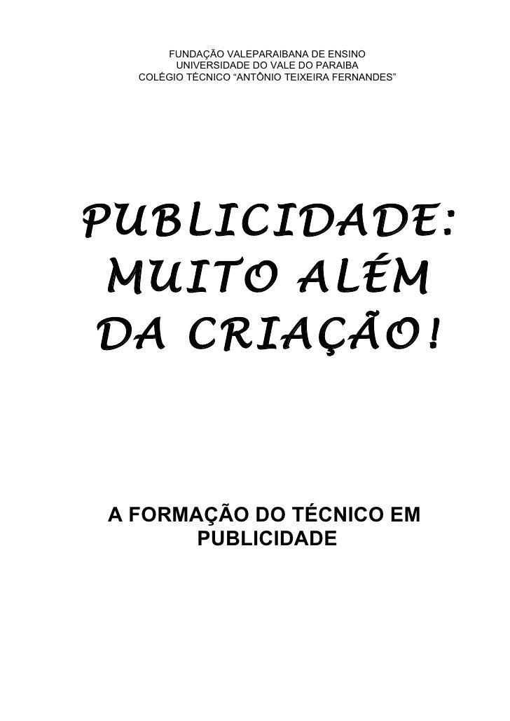"""FUNDAÇÃO VALEPARAIBANA DE ENSINO        UNIVERSIDADE DO VALE DO PARAIBA  COLÉGIO TÉCNICO """"ANTÔNIO TEIXEIRA FERNANDES""""PUBLI..."""