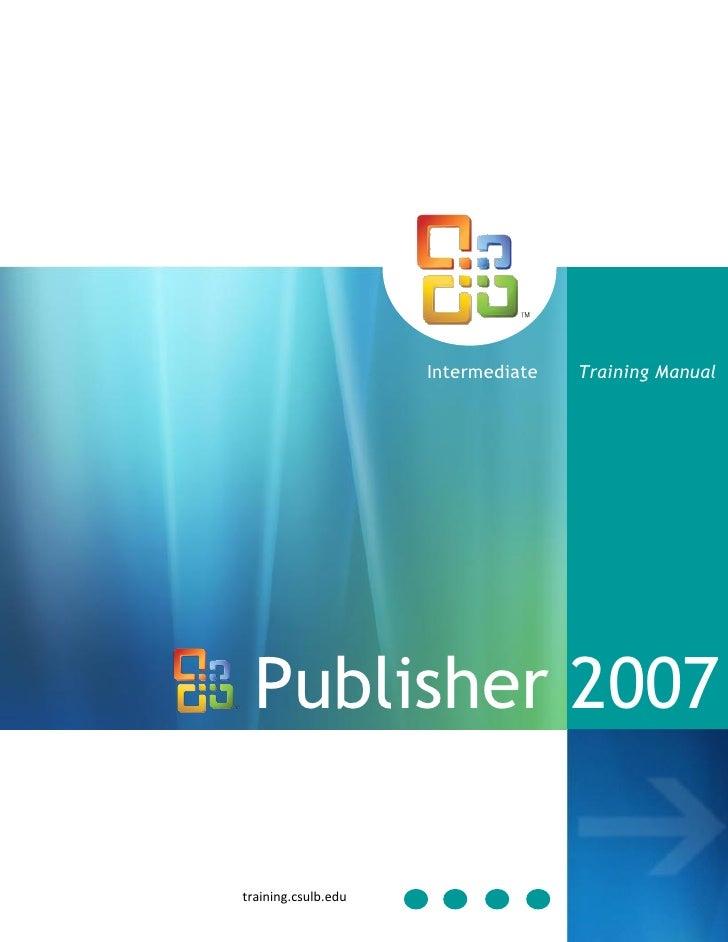 Intermediate   Training Manual       Publisher 2007  training.csulb.edu