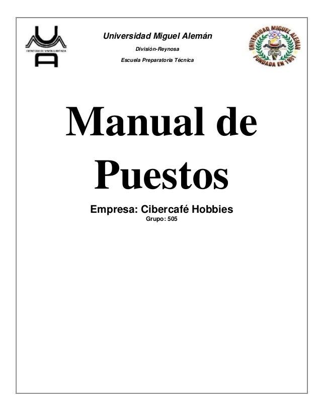 Universidad Miguel Alemán            División-Reynosa       Escuela Preparatoria TécnicaManual de Puestos Empresa: Ciberca...