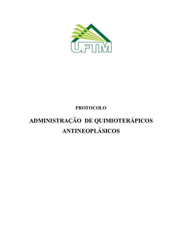 PROTOCOLOADMINISTRAÇÃO DE QUIMIOTERÁPICOS        ANTINEOPLÁSICOS