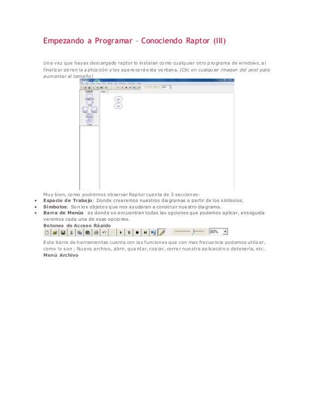 Empezando a Programar – Conociendo Raptor (III)  Una vez que hayas descargado raptor lo instalan como cualquier otro progr...