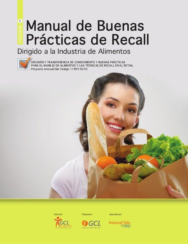 Manual de Buenas Prácticas de Recall 1 Ejecutor Coejecutor Apoyado por Dirigido a la Industria de Alimentos DIFUSIÓN Y TRA...