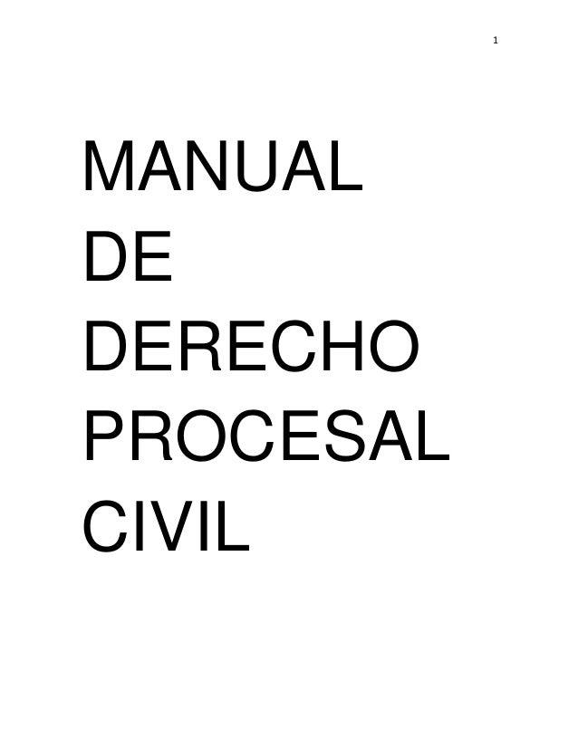 1 MANUAL DE DERECHO PROCESAL CIVIL
