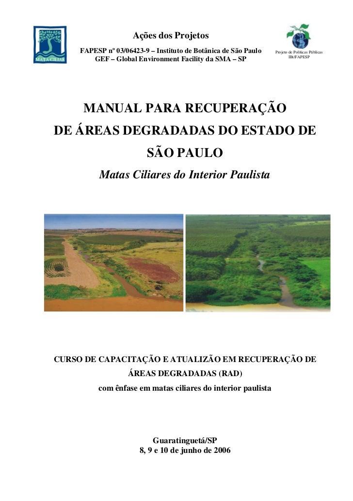 Ações dos Projetos    FAPESP nº 03/06423-9 – Instituto de Botânica de São Paulo   Projeto de Políticas Públicas           ...