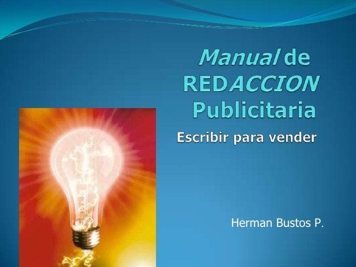 Manual deREDACCIONPublicitariaEscribir para vender<br />Herman Bustos P.<br />
