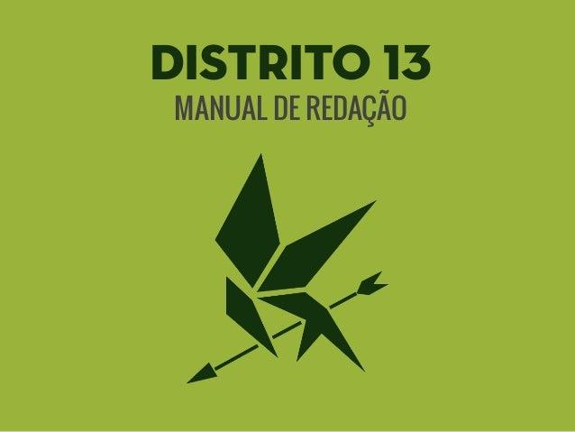 MANUAL DE REDAÇÃO DISTRITO 13