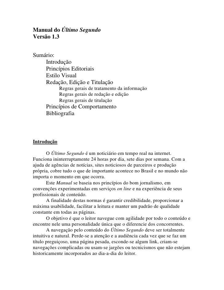 Manual do Último Segundo Versão 1.3   Sumário:     Introdução     Princípios Editoriais     Estilo Visual     Redação, Edi...