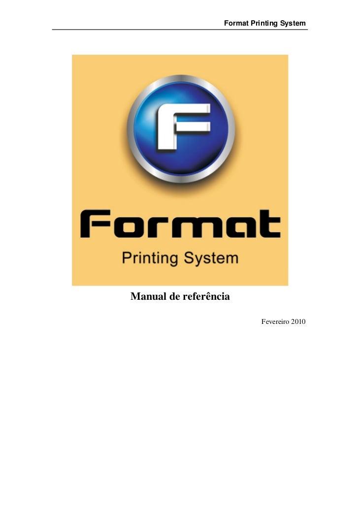 Format Printing SystemManual de referência                            Fevereiro 2010
