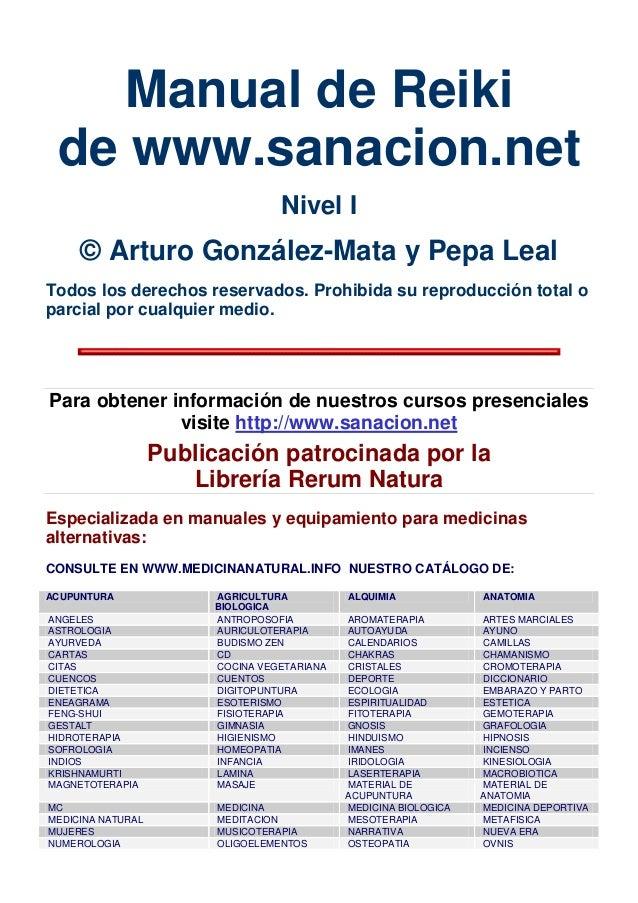 Manual de Reiki de www.sanacion.net Nivel I © Arturo González-Mata y Pepa Leal Todos los derechos reservados. Prohibida su...