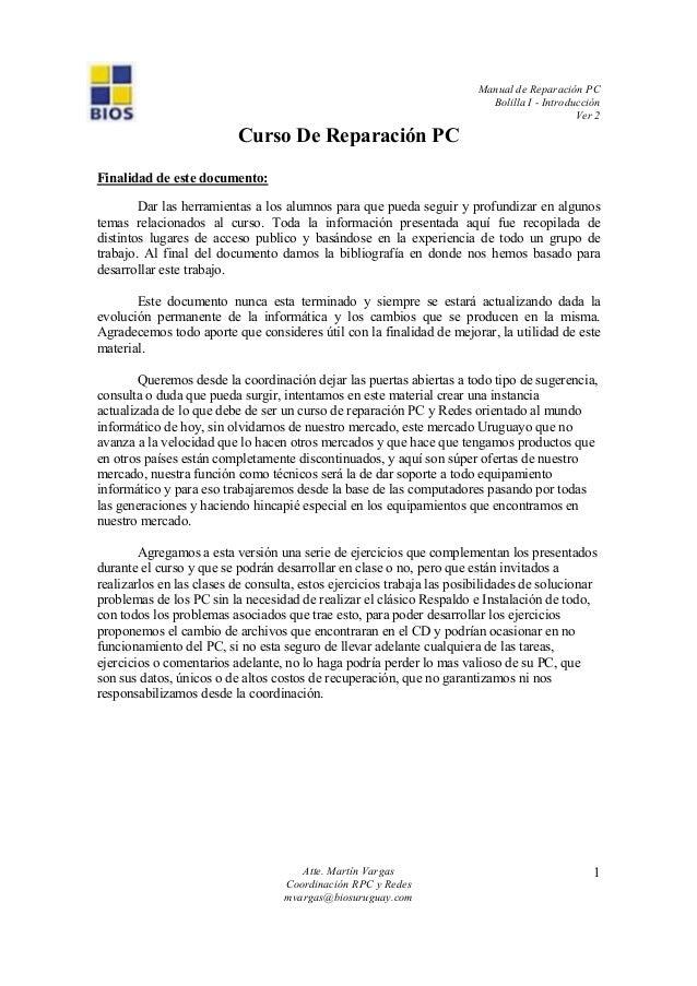 Manual de Reparación PC Bolilla I - Introducción Ver 2 Atte. Martín Vargas Coordinación RPC y Redes mvargas@biosuruguay.co...