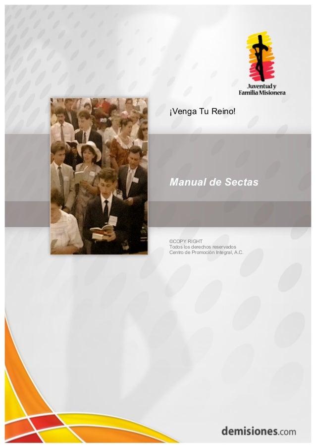 ¡Venga Tu Reino!Manual de Sectas©COPY RIGHTTodos los derechos reservadosCentro de Promoción Integral, A.C.