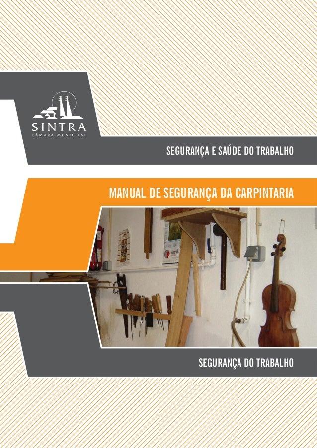 SEGURANÇA E SAÚDE DO TRABALHO  MANUAL DE SEGURANÇA DA CARPINTARIA  SEGURANÇA DO TRABALHO