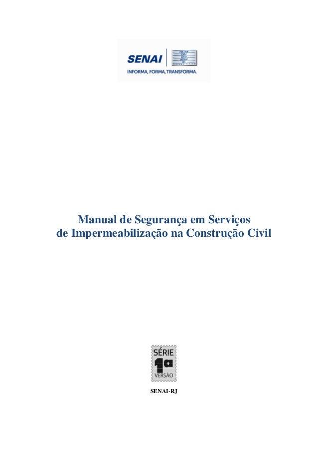 SENAI-RJ 1 Manual de Segurança em Serviços de Impermeabilização na Construção Civil SENAI-RJ