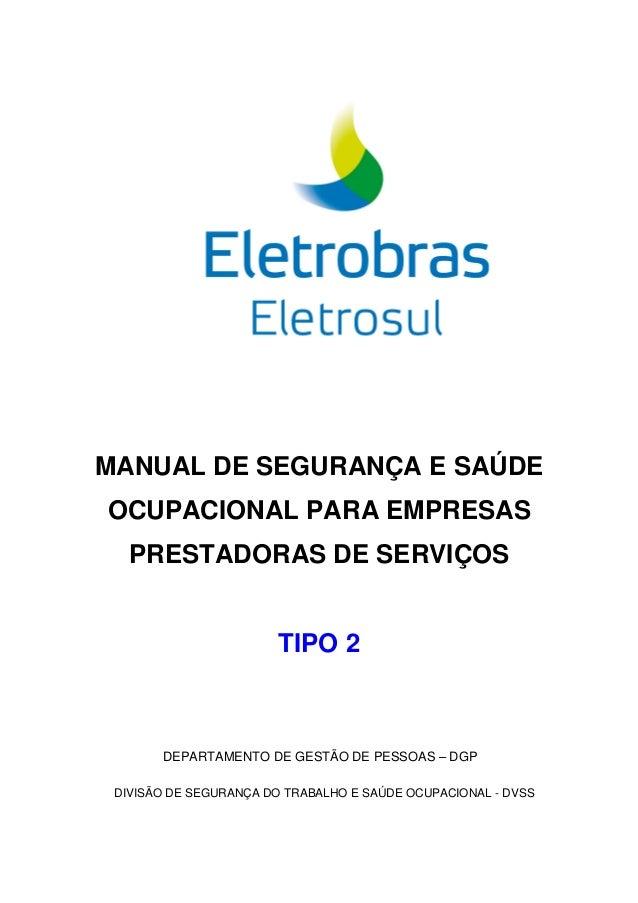 MANUAL DE SEGURANÇA E SAÚDE OCUPACIONAL PARA EMPRESAS PRESTADORAS DE SERVIÇOS TIPO 2 DEPARTAMENTO DE GESTÃO DE PESSOAS – D...