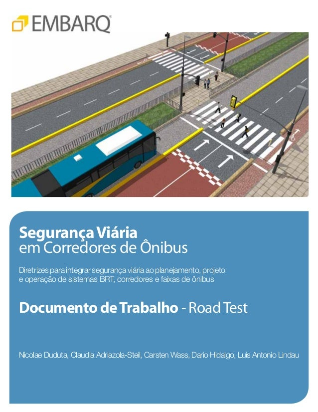 SegurançaViária em Corredores de Ônibus Diretrizes para integrar segurança viária ao planejamento, projeto e operação de s...