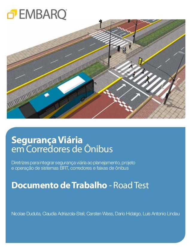 Segurança Viáriaem Corredores de ÔnibusDiretrizes para integrar segurança viária ao planejamento, projetoe operação de sis...