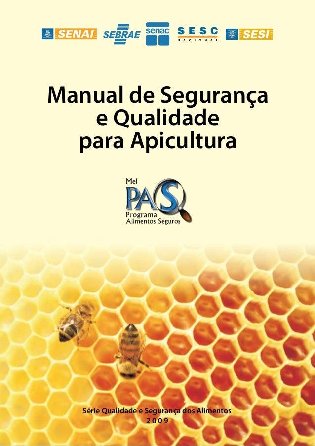 Manual de Segurança e Qualidade para Apicultura  Série Qualidade e Segurança dos Alimentos 2009