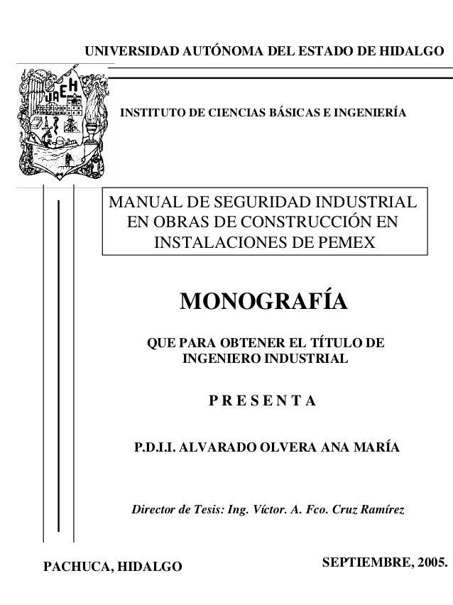 UNIVERSIDAD AUTÓNOMA DEL ESTADO DE HIDALGO  INSTITUTO DE CIENCIAS BÁSICAS E INGENIERÍA  MANUAL DE SEGURIDAD INDUSTRIAL EN ...