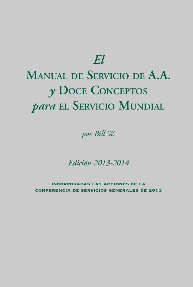 ELMANUALDESERVICIODEA.A.•DOCECONCEPTOSparaelSERVICIOMUNDIAL•A.A.W.S.,INC.2013-2014 Esta literatura está aprobada por la Co...