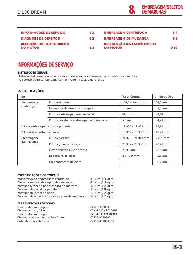8. EMBREAGEM/SELETOR DE MARCHAS 8-1 C 100 DREAM INFORMAÇÕES DE SERVIÇO 8-1 DIAGNOSE DE DEFEITOS 8-2 REMOÇÃO DA TAMPA DIREI...